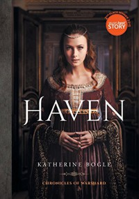 Haven: Chronicles of Warshard - Katherine Bogle