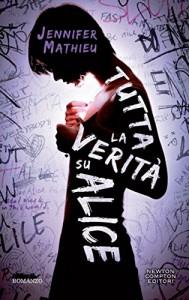 Tutta la verità su Alice (eNewton Narrativa) - Jennifer Mathieu