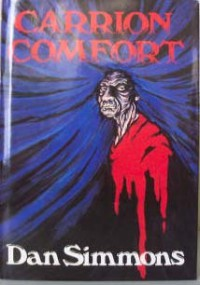 Carrion Comfort: A New Novel - Dan Simmons