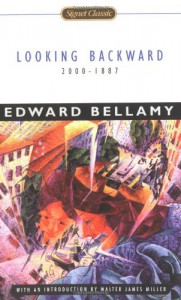 Looking Backward - Edward Bellamy, Walter James Miller