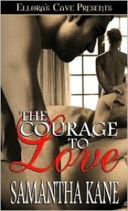 The Courage to Love (Brothers in Arms, #1) - Samantha Kane