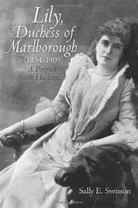 Lily, Duchess of Marlborough (1854–1909): A Portrait with Husbands - Sally E. Svenson