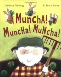 Muncha! Muncha! Muncha! - Candace Fleming, G. Brian Karas