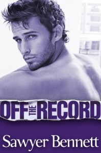 Off the Record (Off Series, #3) - Sawyer Bennett