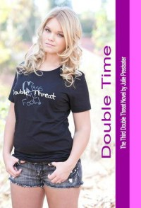 Double Time (Double Threat, #3) - Julie Prestsater