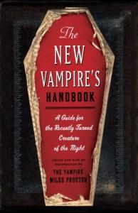 The New Vampire's Handbook: A Guide for the Recently Turned Creature of the Night - Joe Garden, Scott Sherman, Janet Ginsburg, Chris Pauls, Anita Serwacki