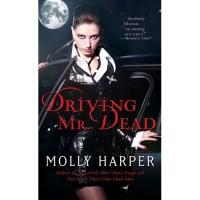 Driving Mr. Dead (Half Moon Hollow, #1) - Molly Harper
