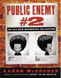 The Boondocks: Public Enemy #2 - Aaron McGruder
