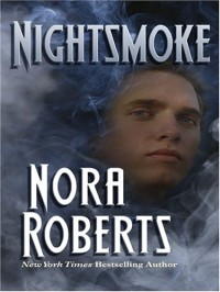 Night Smoke - Nora Roberts