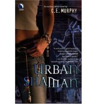 Urban Shaman - C.E. Murphy