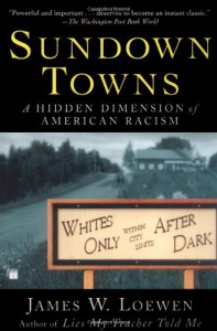 Sundown Towns: A Hidden Dimension of American Racism - James W. Loewen