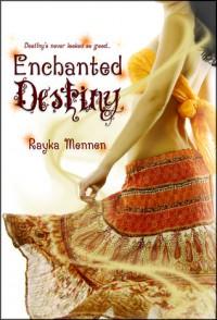 Enchanted Destiny (Enchanted Destiny, #1) - Rayka Mennen