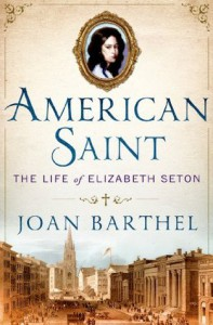 American Saint: The Life of Elizabeth Seton - Joan Barthel, Maya Angelou