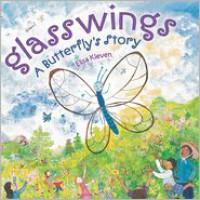 Glasswings: A Butterfly's Story - Elisa Kleven
