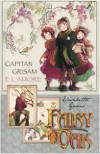 Capitan Grisam e l'amore. Fairy Oak - Elisabetta Gnone, Alessia Martusciello, Roberta Tedeschi