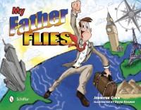 My Father Flies - Jennifer Ginn