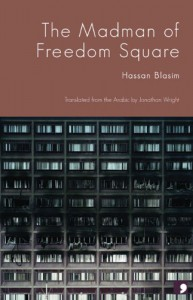 The Madman of Freedom Square - Hassan Blasim, Jonathan Wright
