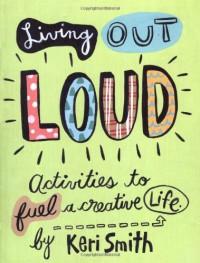 Living Out Loud - 'Keri Smith',  'Keri (Author/Illustrator) Smith'