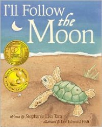 I'll Follow the Moon (Mom's Choice Award Honoree and Chocolate Lily Award Winner) - Stephanie Lisa Tara, Lee Edward Födi