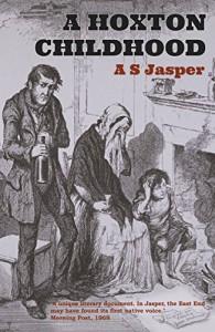 A Hoxton Childhood - A S Jasper