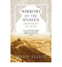 Mirrors Of The Unseen - Jason Elliot