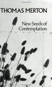 New Seeds of Contemplation - Thomas Merton