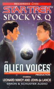 Star Trek: Spock VS. Q : An Alien Voices Production - Alien voices;Leonard Nimoy