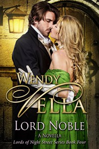 Lord Noble (Lords Of Night Street Book 4) - Wendy Vella