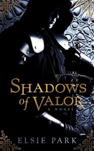 Shadows of Valor - Elsie Park