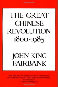 The Great Chinese Revolution 1800-1985 - John King Fairbank