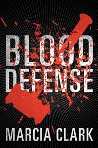 Blood Defense (Samantha Brinkman Book 1) - Marcia Clark