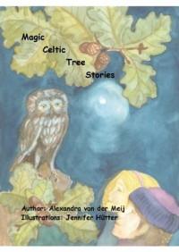 Magic Celtic Tree Stories - Alexandra van der Meij