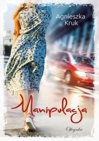 Manipulacja - Agnieszka Kruk