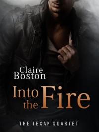 Into the Fire - Claire Boston