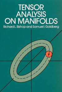 Tensor Analysis on Manifolds - Samuel I. Goldberg, Richard L. Bishop