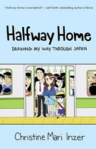 Halfway Home: Drawing My Way Through Japan - Christine Mari Inzer