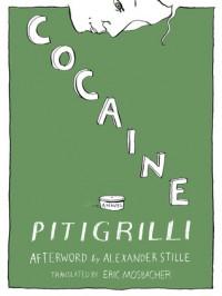 Cocaine - Pitigrilli, Eric Mosbacher, Alexander Stille