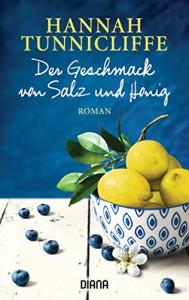 Der Geschmack von Salz und Honig: Roman - Hannah Tunnicliffe, Hanne Hammer