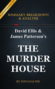 The Murder House: by James Patterson & David Ellis | Key Summary Breakdown & Analysis - Instanalysis, Murder House