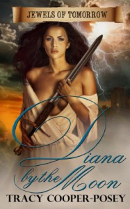 Diana by the Moon (Jewels of Tomorrow) - Tracy Cooper-Posey