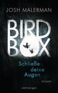 Bird Box - Schließe deine Augen - Josh Malerman