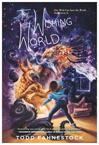 The Wishing World - Todd Fahnestock
