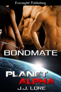 Bondmate (Planet Alpha Book 1) - J.J. Lore