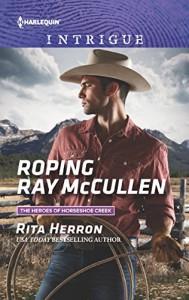 Roping Ray McCullen (The Heroes of Horseshoe Creek) - Rita Herron
