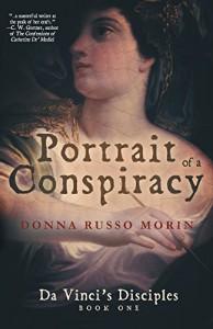 Portrait of a Conspiracy: Da Vinci's Disciples - Book One - Donna Russo Morin