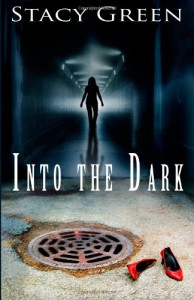 Into the Dark - Stacy Green