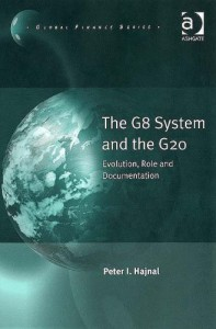 The G8 System and the G20: Evolution, Role and Documentation - Peter I. Hajnal