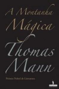 A Montanha Mágica - Thomas Mann, Gilda Lopes Encarnação