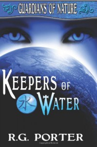 Keepers of Water: Guardian's of Nature - R G Porter