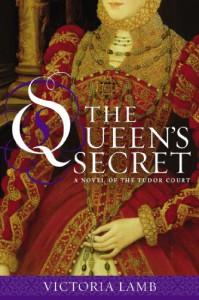 The Queen's Secret (A Novel of the Tudor Court) - Victoria Lamb